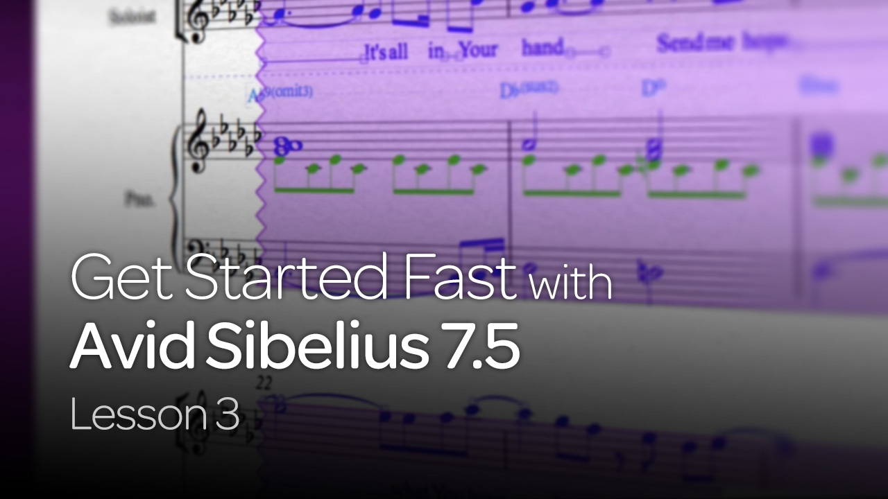 Get Started Fast with Avid Sibelius 7.5 (Lesson 3)
