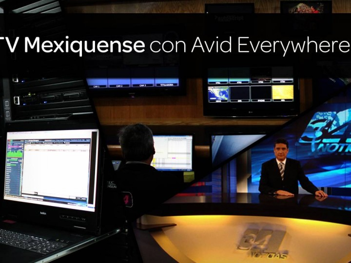 Avid Everywhere pieza clave para encendido digital de TV Mexiquense