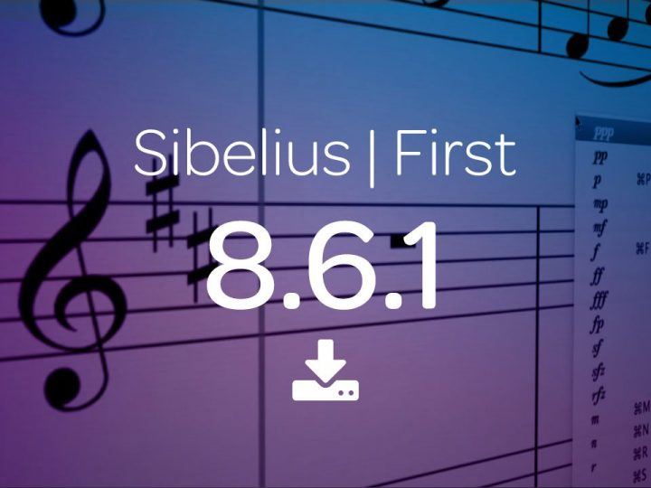 Sibelius | First 8.6.1 – What's New