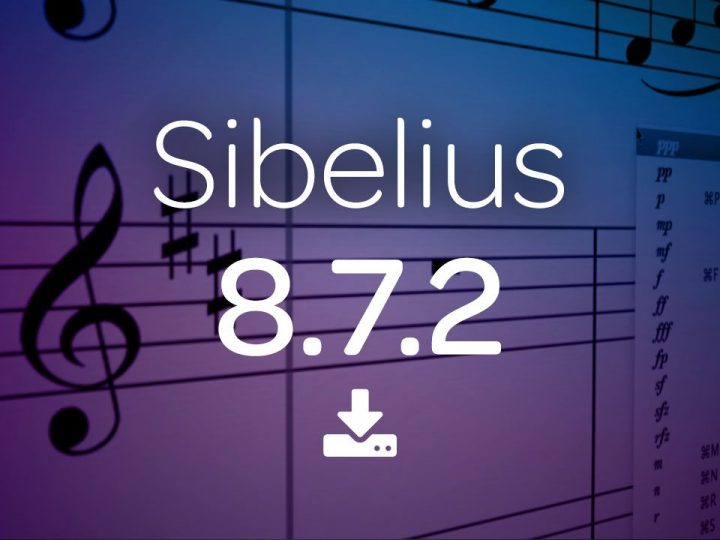 Sibelius 8.7.2 Now Available—What's New