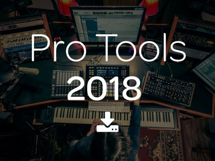 Introducing Avid Pro Tools 2018