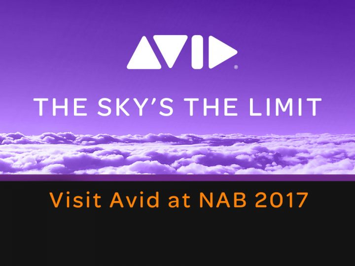 Avid @ NAB 2017: The Sky's the Limit  – 無限の可能性